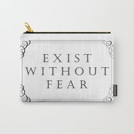 Exist Without Fear Carry-All Pouch