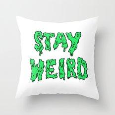Stay Weird Throw Pillow