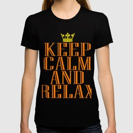 """Keep Calm and Relax"" tee design perfect for your chill-out mood. Makes a nice gift for everyone too T-shirt"