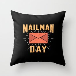 Mailman Day Post Postman Mail Job Delivery Gift Throw Pillow