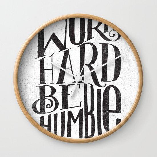 WORK HARD. BE HUMBLE.  Wall Clock