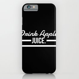 Drink Apple Juice iPhone Case
