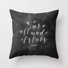 We are all made of stars Throw Pillow