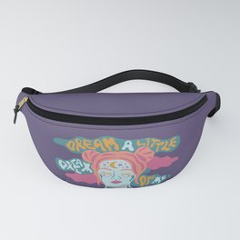 Dream a little dream of me Fanny Pack
