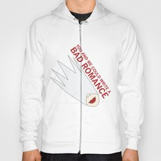 You and Me Could Write a Bad Romance Hoody