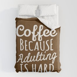 Coffee Because Adulting is Hard (Brown) Comforters