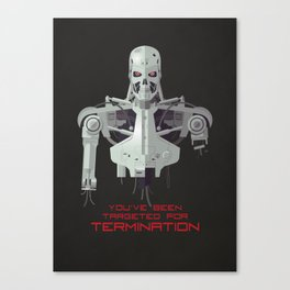 You've Been Targeted For Termination (T800) Canvas Print
