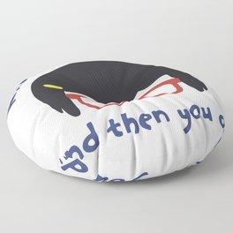 According to PG Tina... Floor Pillow