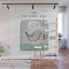 The Too-Early Bird Wall Mural
