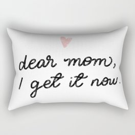 Dear #mom, I get it now - #MothersDay #Gift #Lettering #Design Rectangular Pillow