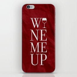 Wine Me iPhone Skin