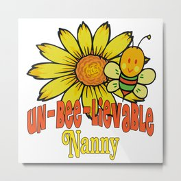 Unbelievable Nanny Sunflowers and Bees Metal Print