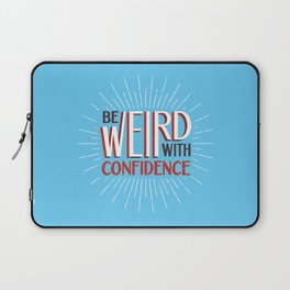 Be Weird With Confidence Laptop Sleeve
