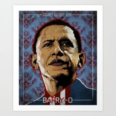 Don't Sleep on Barry O Art Print