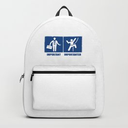 Work Is Important, Climbing Is Importanter Backpack