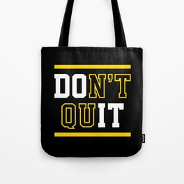 Don't Quit (Do It) Tote Bag