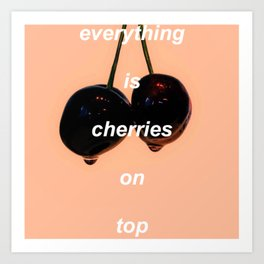 cherries on top Art Print