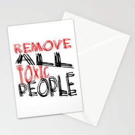 Remove All Toxic People Positive Quote Stationery Cards