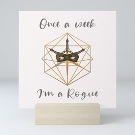Once a Week I'm a Rogue Mini Art Print