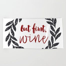 But First Wine 01 Beach Towel