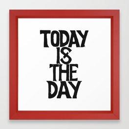 Today i$ the Day  - by Genu WORDISIAC™ TYPOGY™ Framed Art Print