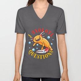 I Axolotl Questions Ask A Lot Of Questions Pun Unisex V-Neck