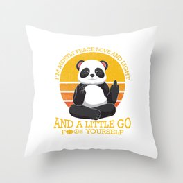 Mostly Peace Love Light And A Little go F You Throw Pillow