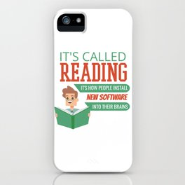It's Called Reading it's How People Install New Software Into Their Brains iPhone Case