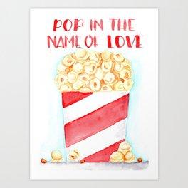 pop in the name of love Art Print