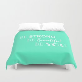Be Strong, Be Beautiful, Be You - Mint Green and White Duvet Cover