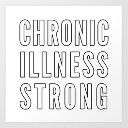 Chronic Illness Strong Art Print