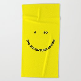 & So the Adventure Begins Beach Towel