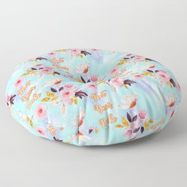 Cute Floral 'Not Your Babe' print Floor Pillow