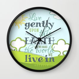 Live Gently Upon this Earth Wall Clock