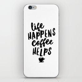 Life Happens Coffee Helps iPhone Skin