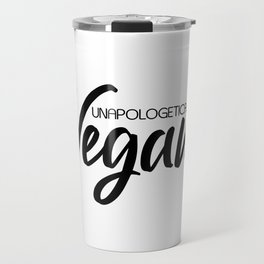 Unapologetically Vegan Travel Mug