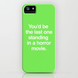 Last One Standing iPhone Case