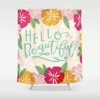 hello beautiful Shower Curtains featuring Hello Beautiful by Jasmine Nora Jones