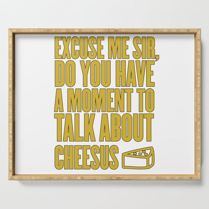 Funny Jesus Cheesus Sarcasm Sarcastic Cheese Lover Serving Tray