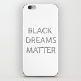 Black Dreams Matter iPhone Skin