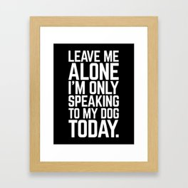 Speaking To My Dog Funny Quote Framed Art Print