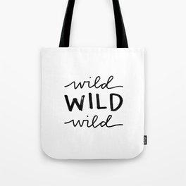 wild WILD wild Tote Bag