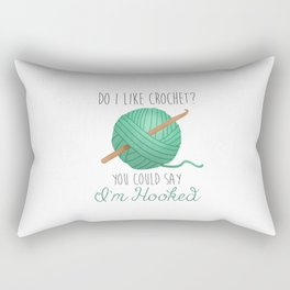 Do I Like Crochet? You Could Say I'm Hooked Rectangular Pillow