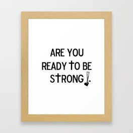 Are You Ready? Framed Art Print