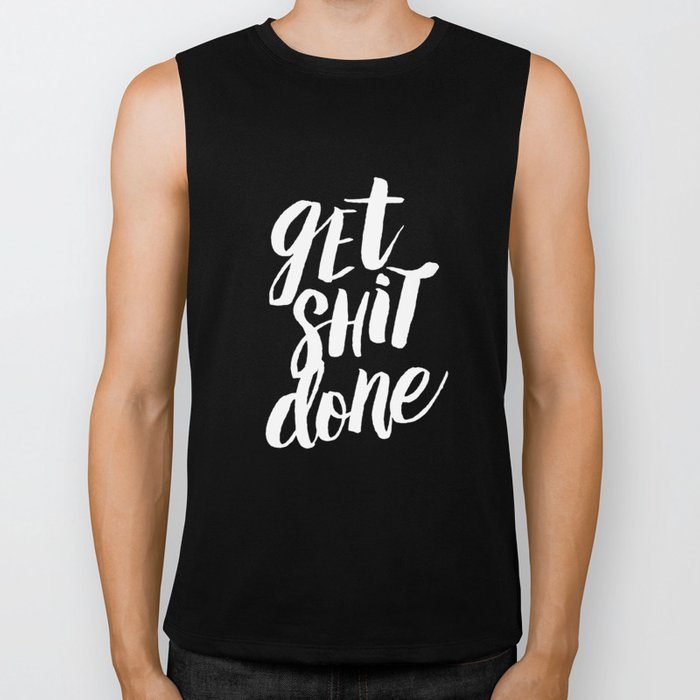 Get Shit Done black and white modern typographic quote poster canvas wall art home decor Biker Tank