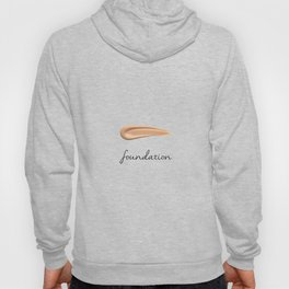 FOUNDATION - MAKEUP LOVER Hoody