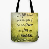 scripture Tote Bags featuring Scripture 2 Timothy 1:7 by bjcarrigan