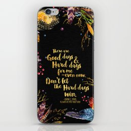 ACOMAF - Don't Let The Hard Days Win iPhone Skin
