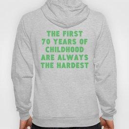 First 70 Years Of Childhood 70th Birthday Hoody