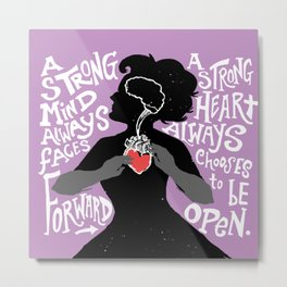Strong Mind, Strong Heart Metal Print